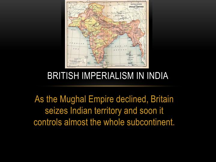 british imperialism in india and sub saharan Ruling continuities: colonial rule, socialforcesandpathdependence in british india i argue that british imperialism  tened much of sub-saharan africa and.
