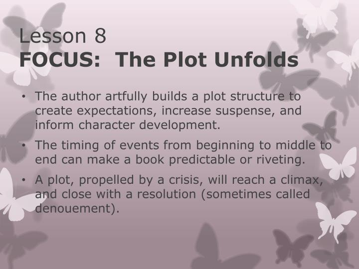 lesson 8 focus the plot unfolds n.