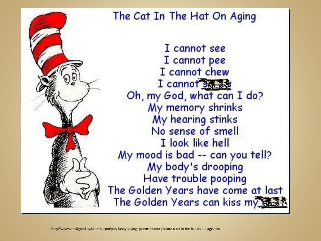 b0ac0d0c http://www.emailgoodies.faketrix.com/pics-funny-sayings-poems-humor -picture-6-cat-in-the-hat-on-old-age.htm ...