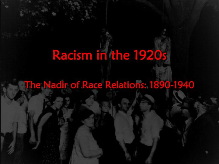 the nadir of race relations by john John boles, in the nadir of race relations, showcased these horrible acts of men and women in a society where people are classed according to their skin color in essence, the article discussed the relationship of white and black americans during the late 19th century and early 20th century.