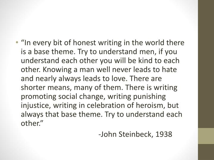 """ae9464ac1522 """"In every bit of honest writing in the world there is a base theme. Try to understand  men"""