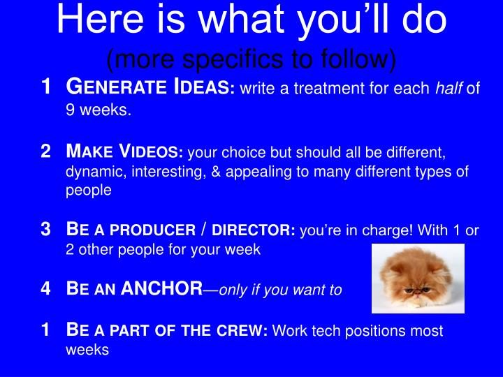 Here is what you ll do more specifics to follow