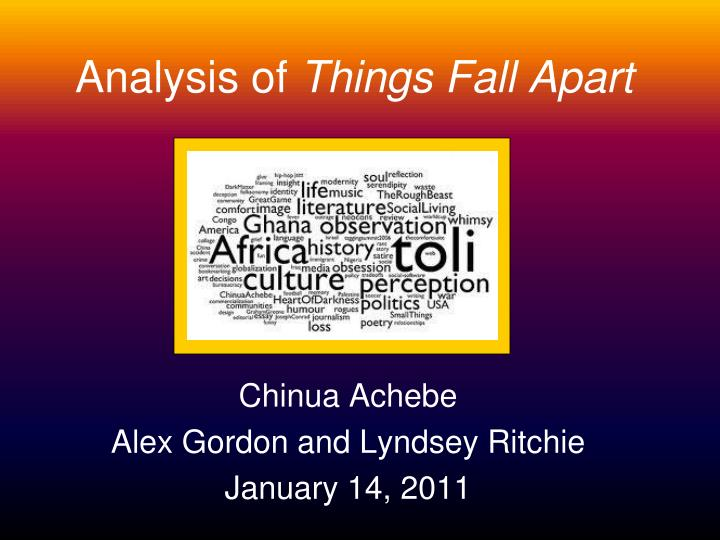 analysis and evaluation of things fall apart Things fall apart test analysis questions - 29% evaluation things fall apart is a fictional account of the colonization of nigeria.