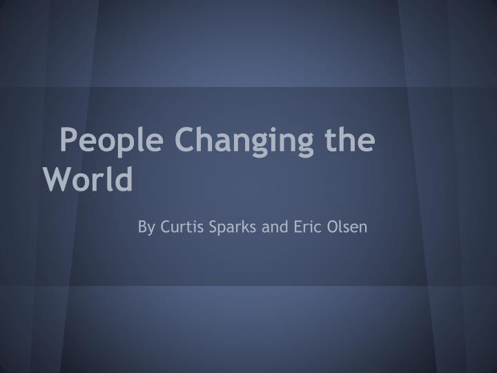 people changing the world n.