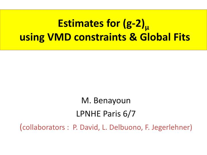 estimates for g 2 using vmd constraints global fits n.