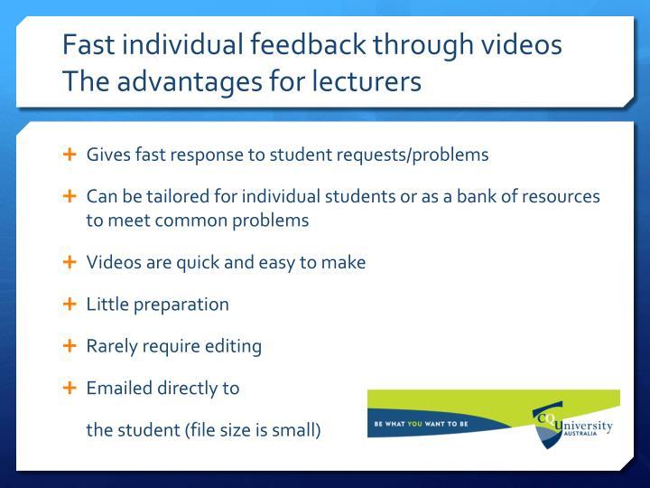Fast individual feedback through videos The