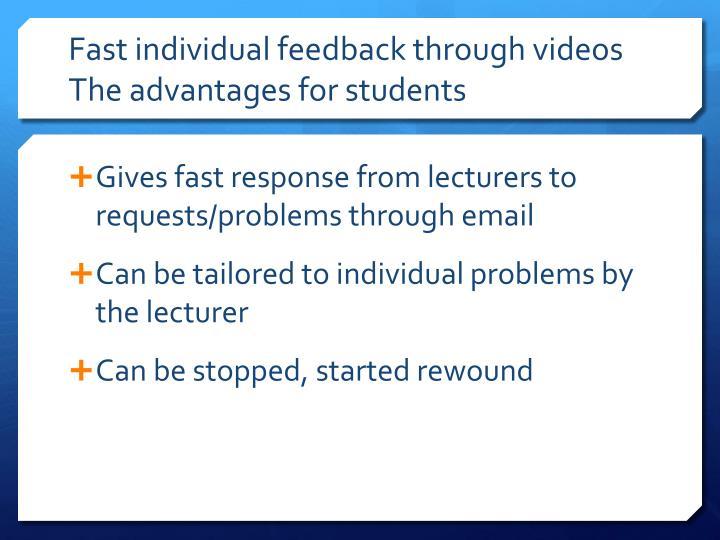 Fast individual feedback through videos