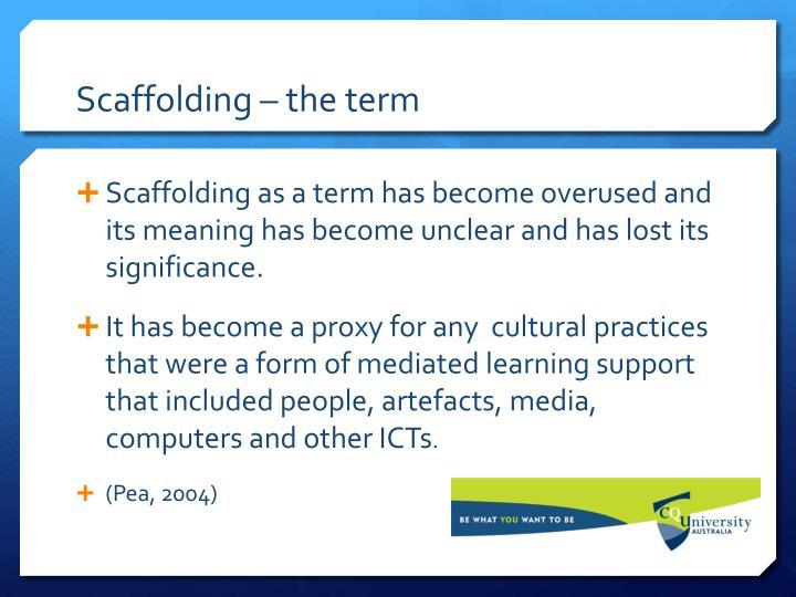 Scaffolding – the term
