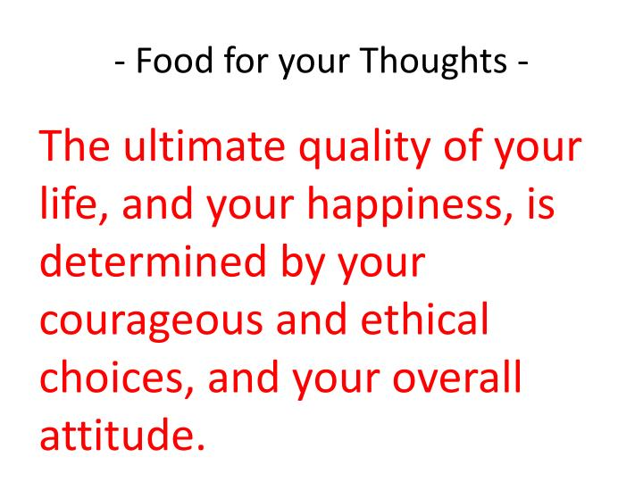 - Food for your Thoughts -