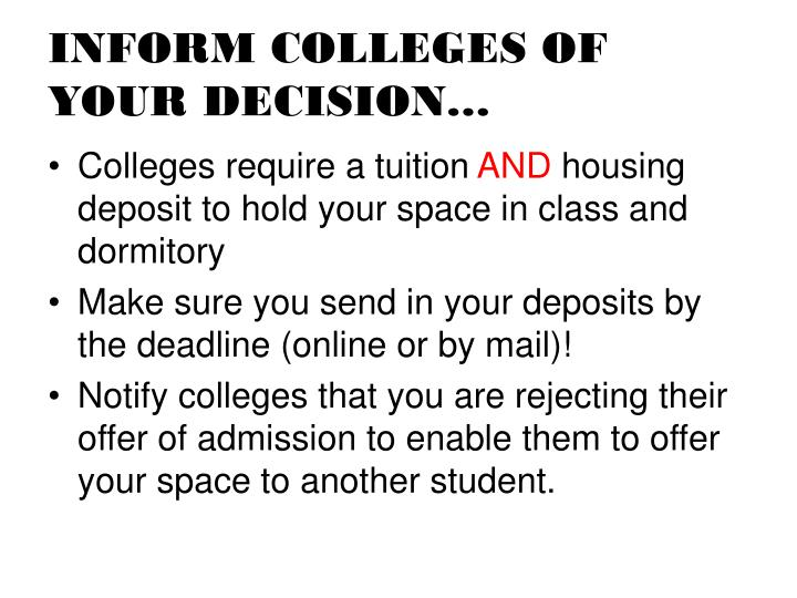 INFORM COLLEGES OF YOUR DECISION…