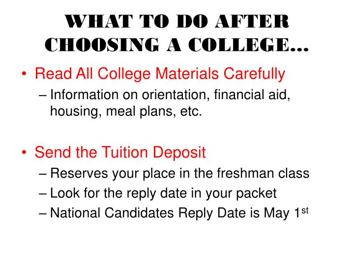 WHAT TO DO AFTER CHOOSING A COLLEGE…