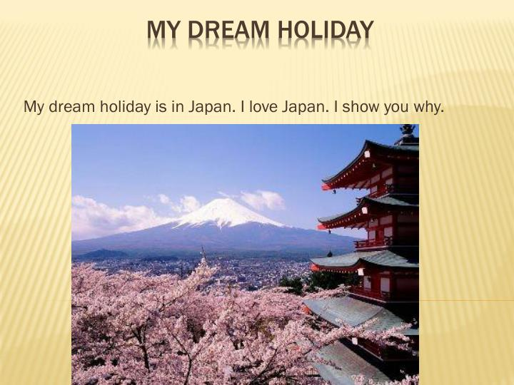 my dream holiday is in japan i love japan i show you why n.