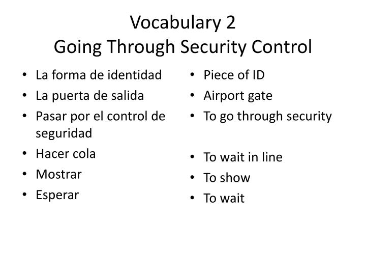 Vocabulary 2 going t hrough s ecurity control