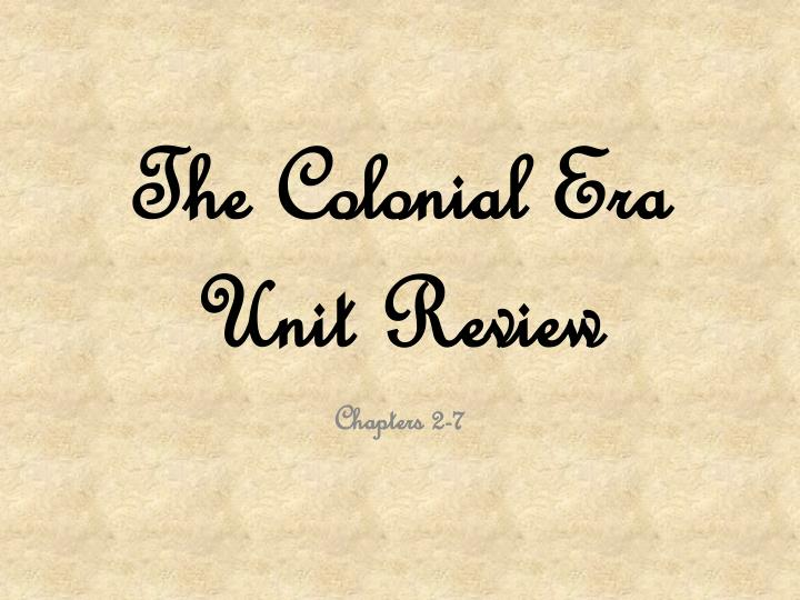 the colonial era unit review n.