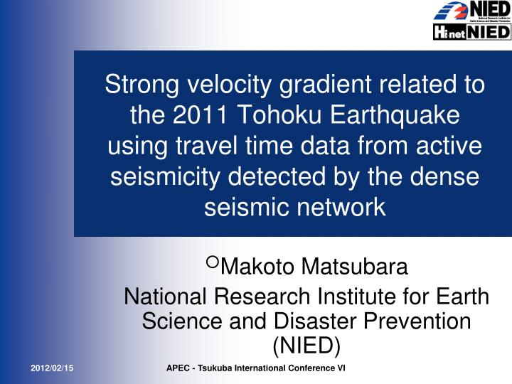 makoto matsubara national research institute for earth science and disaster prevention nied n.