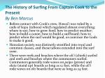 the history of surfing from captain cook to the present by ben marcus3