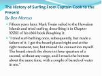 the history of surfing from captain cook to the present by ben marcus6