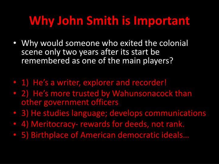 Why John Smith is Important