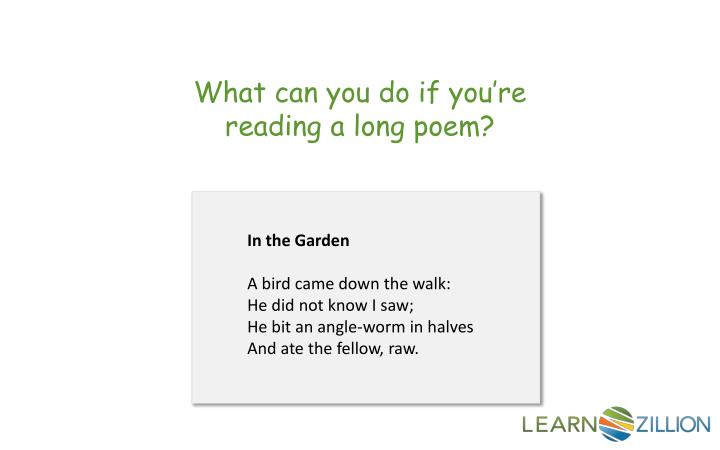 What can you do if you're reading a long poem?