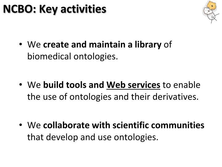 Ncbo key activities