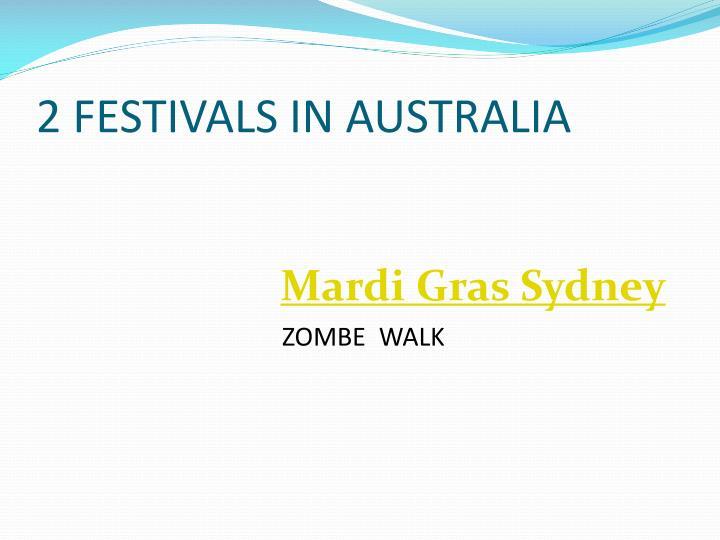 2 FESTIVALS IN AUSTRALIA