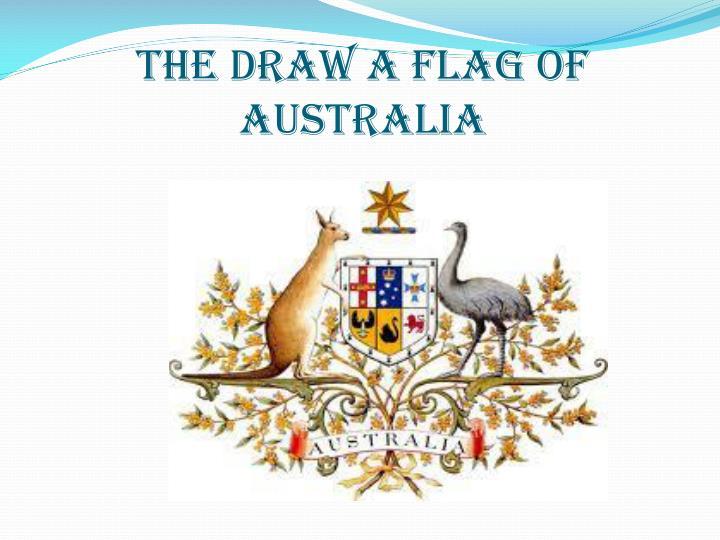 THE DRAW A FLAG OF AUSTRALIA