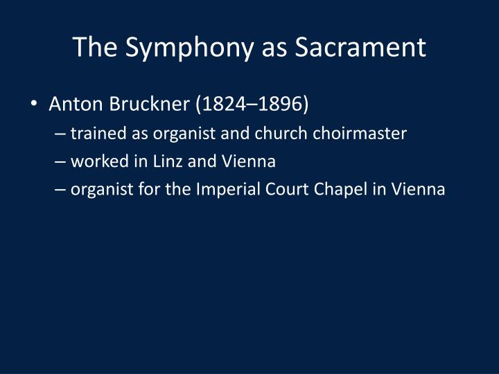 The Symphony as Sacrament
