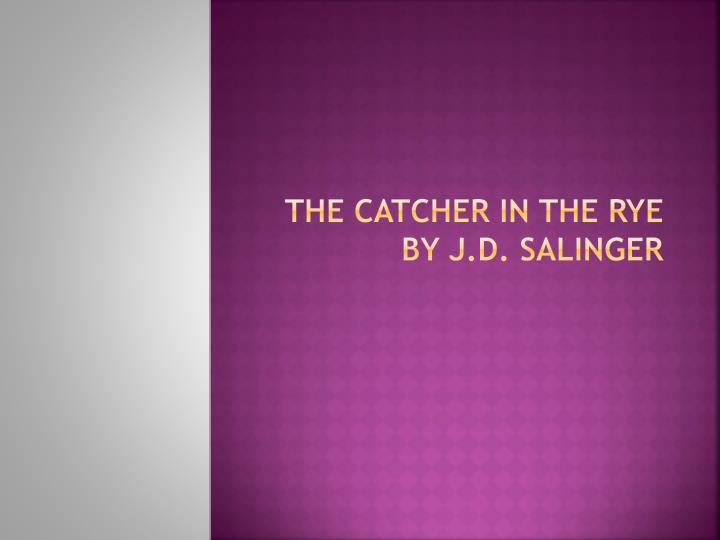 the catcher in the rye by j d salinger n.