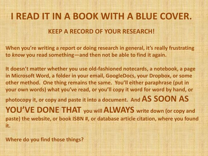 I READ IT IN A BOOK WITH A BLUE COVER.