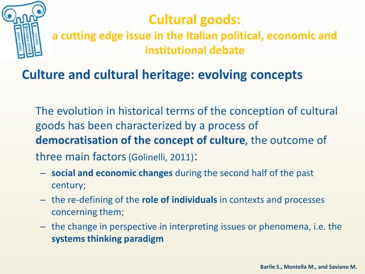 Cultural goods a cutting edge issue in the italian political economic and institutional debate