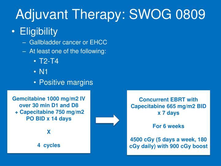 Adjuvant Therapy: SWOG 0809