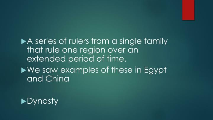 A series of rulers from a single family that rule one region over an extended period of time.