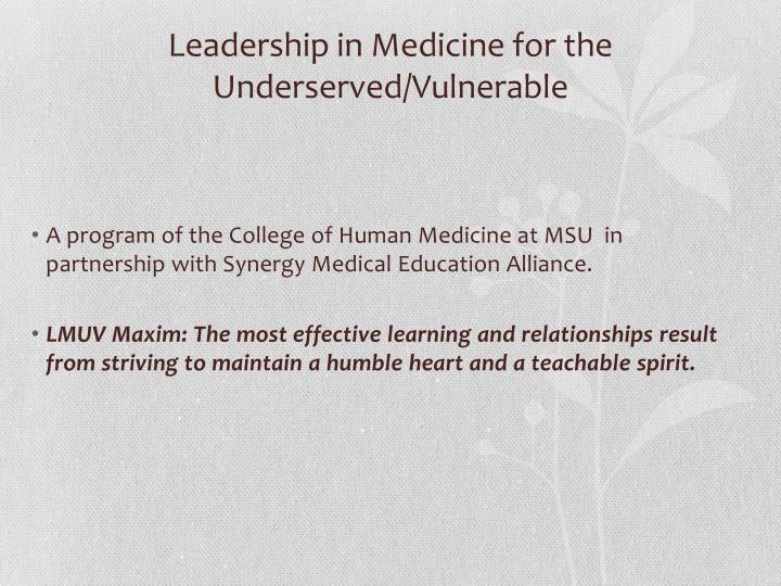 Leadership in medicine for the underserved vulnerable