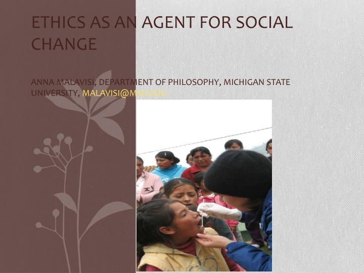 Ethics as an agent for social