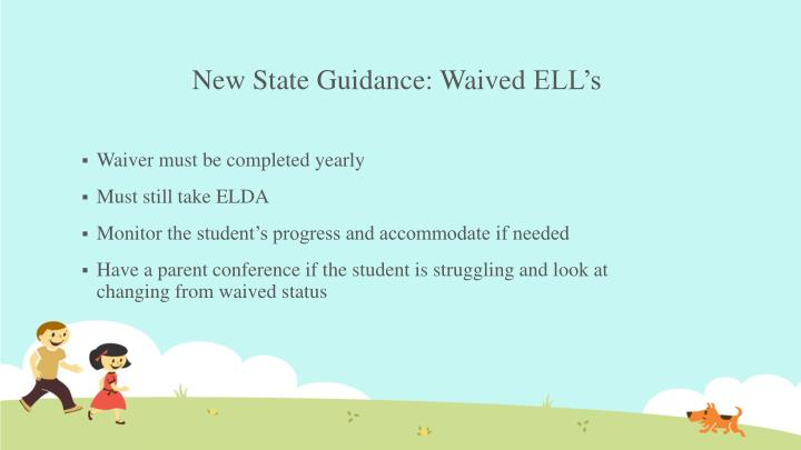 New State Guidance: Waived