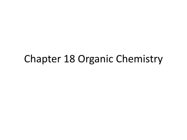 chapter 18 organic chemistry n.