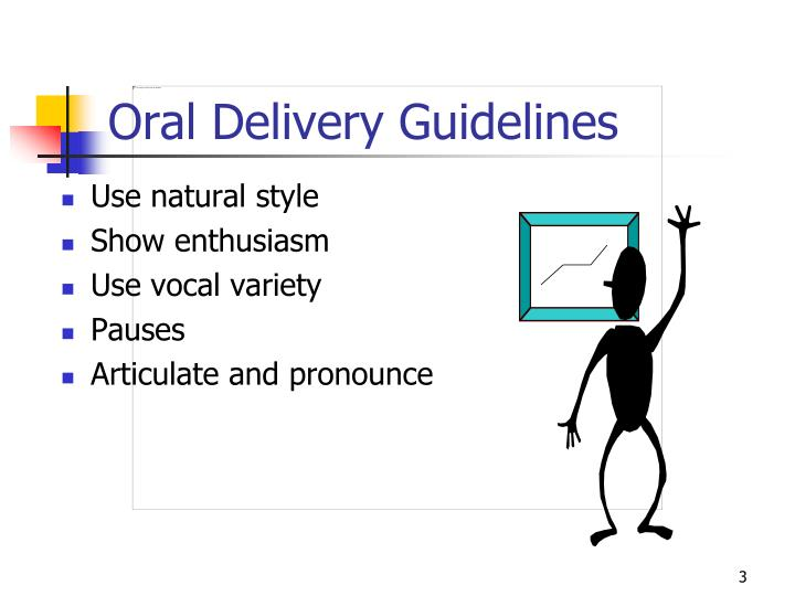 Oral delivery guidelines