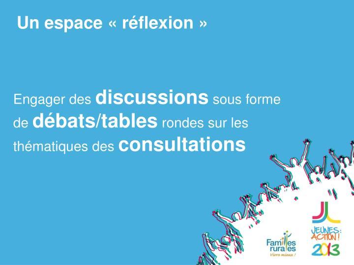 Un espace «réflexion»