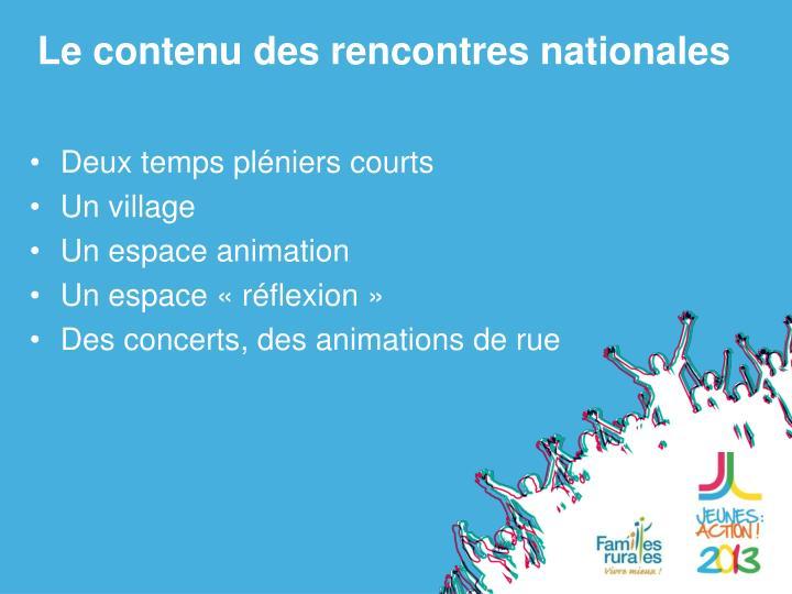Le contenu des rencontres nationales