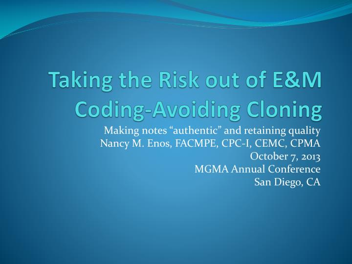 taking the risk out of e m coding avoiding cloning n.