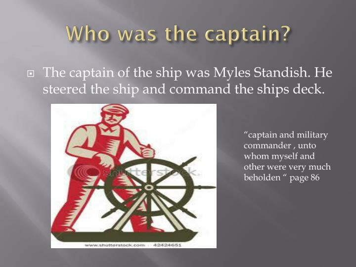 Who was the captain?