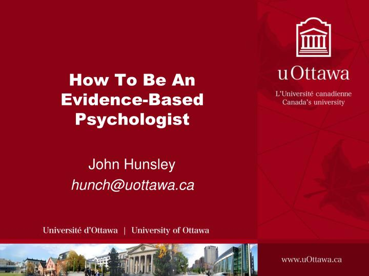 how to be an evidence based psychologist n.