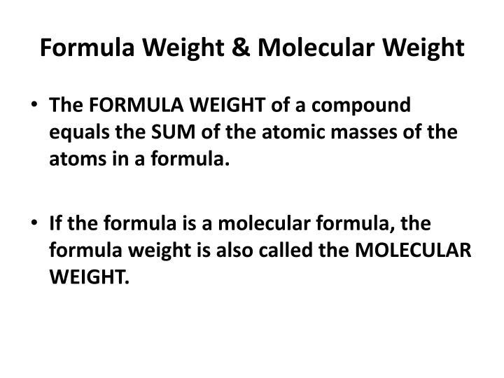 Formula Weight & Molecular Weight