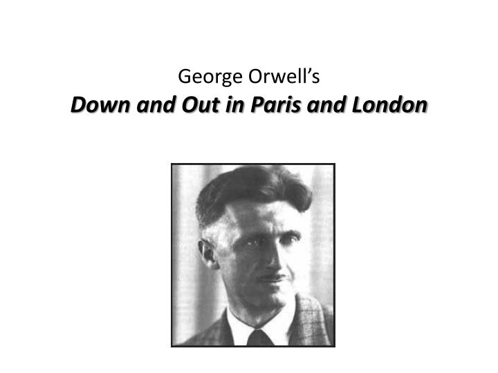 down and out in paris and london essay questions You can read this before down and out in paris and london pdf epub mobi full download at the bottom the parisian episode is fascinating for its expose of the kitchens of posh french restaurants, where the narrator works at the bottom of the culinary echelon as dishwasher, or plongeur.