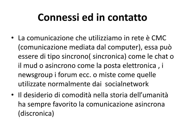 Connessi ed in contatto