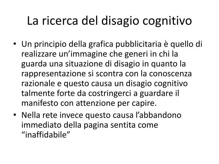 La ricerca del disagio cognitivo
