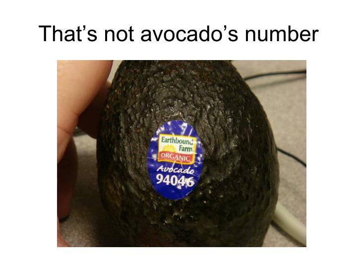 That's not avocado's number