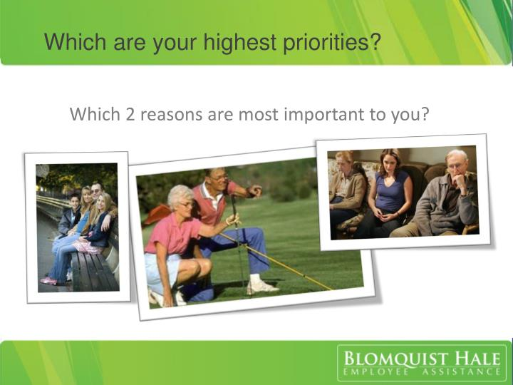 Which are your highest priorities?