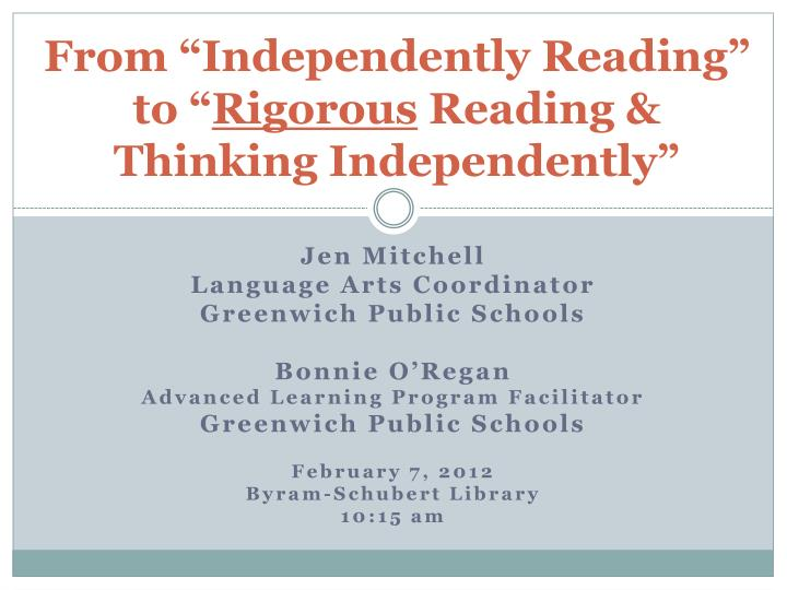 from independently reading to rigorous reading thinking independently n.