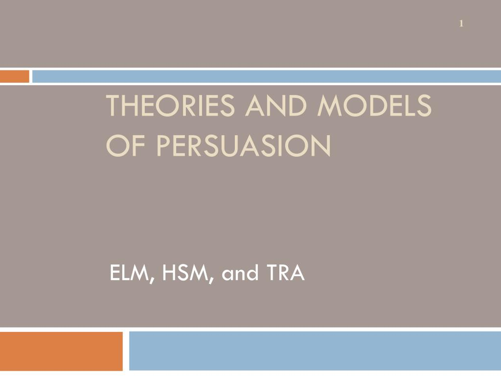 ppt theories and models of persuasion powerpoint presentation id